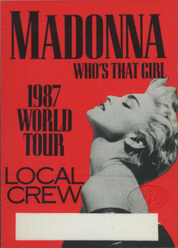 MADONNA 1987 WHO'S THAT GIRL BACKSTAGE PASS Crew